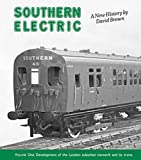 [(Southern Electric: Development of the London Suburban Network and Its Trains v. 1)] [ By (author) David Brown ] [December, 2009]