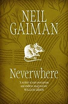 Neverwhere - Kindle edition by Neil Gaiman. Literature & Fiction Kindle eBooks @ Amazon.com.
