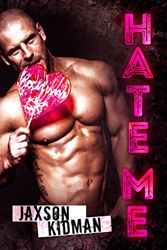HATE ME: a bad boy romance novel