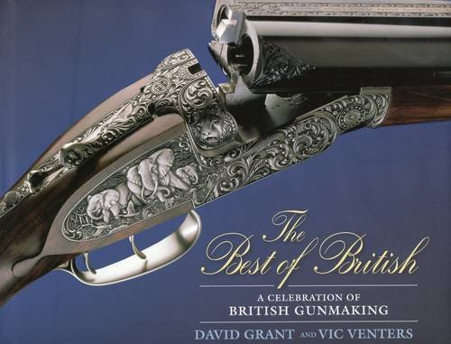 The Best of British: A Celebration of British Gun Making by Brand: Stackpole Books