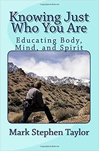 Book Knowing Just Who You Are: Educating Body, Mind, and Spirit