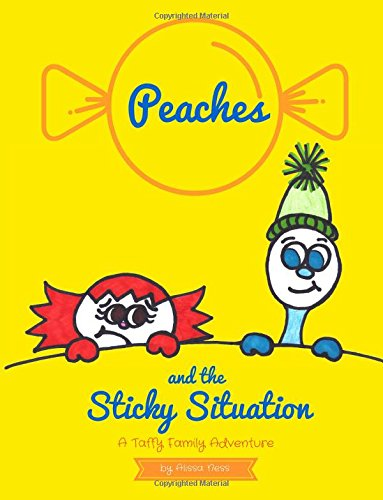 Download Peaches and the Sticky Situation: A Taffy Family Adventure PDF