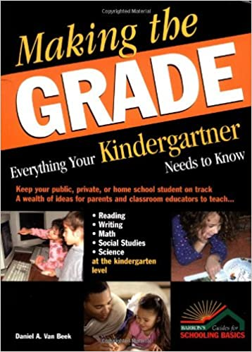 Making the Grade: Everything Your Kindergartner Needs to Know ...