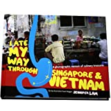 I Ate My Way Through Singapore & Vietnam