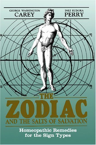 Zodiac Salt (Zodiac and the Salts of Salvation by Carey, George W., Perry, Inez Eudora New Edition (1990))