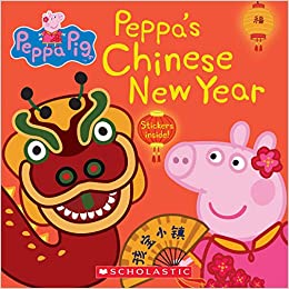 Peppa S Chinese New Year Peppa Pig 8x8 Eone 9781338541151