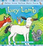 img - for Lucy Lamb (Tales for the Yellow Barn Farm S) by Gill Davies (2001-05-06) book / textbook / text book