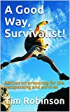A Good Way, Survivalist!: Advices on preparing for the backpacking and survival