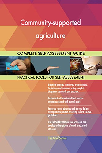 Community-supported agriculture All-Inclusive Self-Assessment - More than 680 Success Criteria, Instant Visual Insights, Comprehensive Spreadsheet Dashboard, Auto-Prioritized for Quick Results