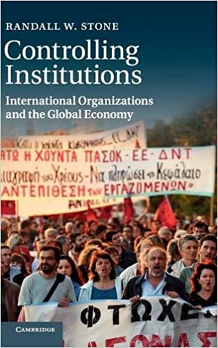 Book Controlling Institutions: International Organizations and the Global Economy