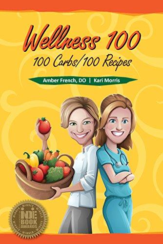 Wellness 100: 100 Carbs/100 Recipes
