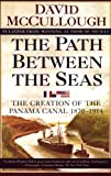 Book cover for The Path Between the Seas: The Creation of the Panama Canal, 1870-1914