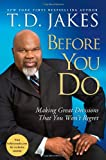 Before You Do, T. D. Jakes, 1416547282