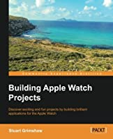 Building Apple Watch Projects Front Cover
