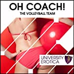 The Volleyball Team: Oh Coach!: University Erotica | Lucy Pant