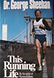 This Running Life, George A. Sheehan, 0671256092