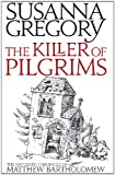 The Killer of Pilgrims by Susanna Gregory front cover