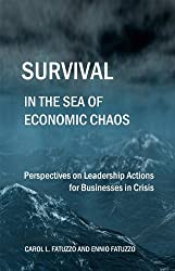 Survival in the Sea of Economic Chaos: Perspectives on Leadership Actions for Businesses in Crisis