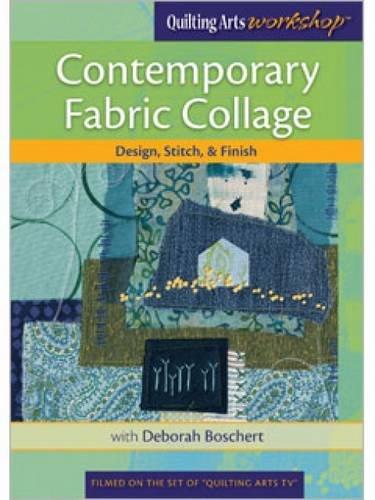Contemporary Fabric Collage: Design, Stitch & Finish