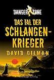 Danger Zone 3: Das Tal der Schlangenkrieger (Jugendliteratur ab 12 Jahre)