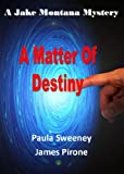 img - for A Matter of Destiny (Jake Montana Mystery Series Book 1) book / textbook / text book