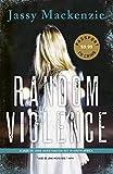 Image of Random Violence (A PI Jade de Jong Novel)