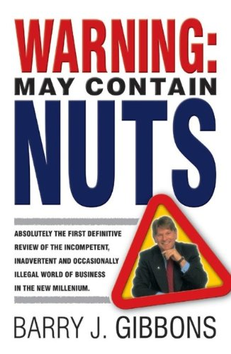 Warning!: May Contain Nuts! absolutely the first definitive review of the incompetent, inadvertent and occasionally ille
