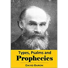 Types, Psalms and Prophecies:  Being a Series of Old Testament Studies (1907)