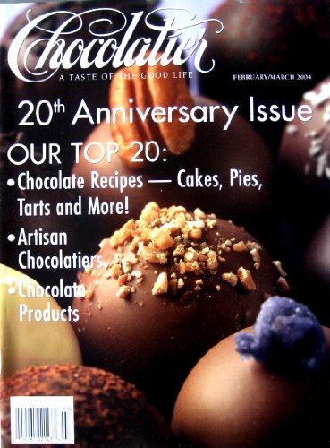 Chocolatier Magazine February/March 2004 20th Anniversary Issue Cakes, Pies, Tarts, Artisan Choclates, Classic Chocolate Companies