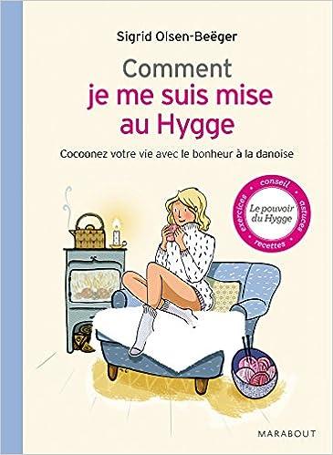 Comment je me suis mise au Hygge (Santé): Amazon.es: Sigrid Olsen-Beërger: Libros en idiomas extranjeros