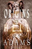 Origins of Hell, M. R. Adams, 061598780X