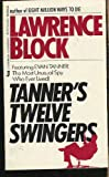 Tanner's Twelve Swingers, Lawrence Block, 051508106X