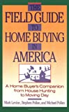 The Field Guide to Home Buying in America, Stephen M. Pollan and Michael Pollan, 0671639617
