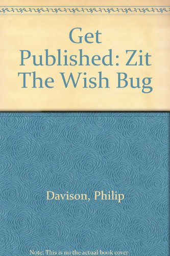 Get Published: Zit The Wish Bug