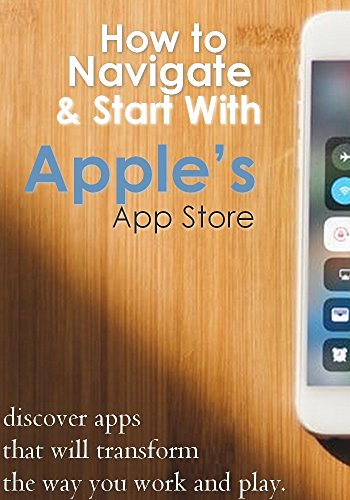 How to navigate and Start With Apple's App Store : discover