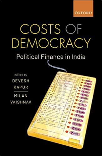 costs of democracy political finance in india devesh kapur milan