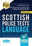 Scottish Police Tests Language: Sample practice questions and responses to help you prepare for and pass the Scottish Police Language Standard Entrance Test (SET).