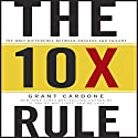 The 10X Rule: The Only Difference Between Success and Failure Hörbuch von Grant Cardone Gesprochen von: Grant Cardone