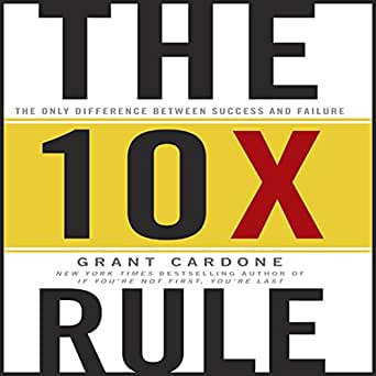 Amazon.com: The 10X Rule: The Only Difference Between Success and ...