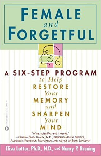 Female and Forgetful: A Six-Step Program to Help Restore
