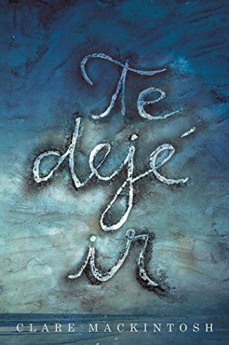 Te dejé ir / I Let You Go (Spanish Edition) (De Muerte Pena)