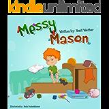 Children's book: Messy Mason (Happy Motivated children's books Collection)