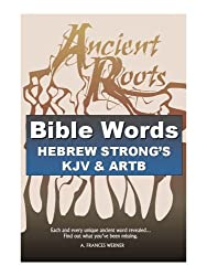 Bible Words Hebrew Strong's KJV & ARTB: Ancient Roots