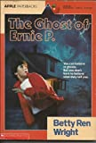 The Ghost of Ernie P., Betty Ren Wright, 0590450735