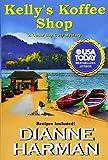Kelly's Koffee Shop (A Cedar Bay Cozy Mystery) (Volume 1) by  Dianne Harman in stock, buy online here