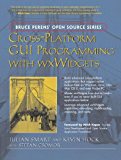 Cross-Platform GUI Programming with wxWidgets (Bruce Perens'Open Source Series)
