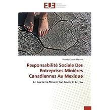 Responsabilité Sociale Des Entreprises Minières Canadiennes Au Mexique: Le Cas De La Minière San Xavier Et Le Fao
