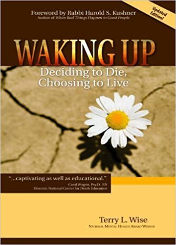 Waking Up: Deciding to Die, Choosing to Live (foreword by Rabbi Harold S. Kushner) November 8, 2010