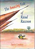The Amazing Fate of Raoul Raccoon, Agnes Couderc, 0316158291