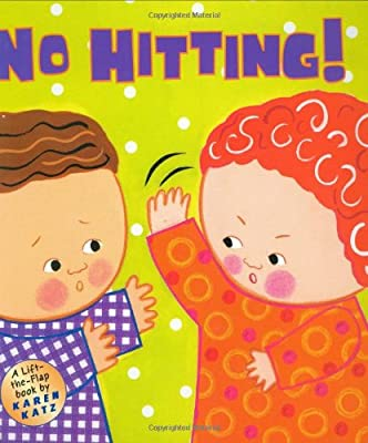 No Hitting A Lift-the-flap Book Karen Katz Lift-the-flap Books from Grosset & Dunlap